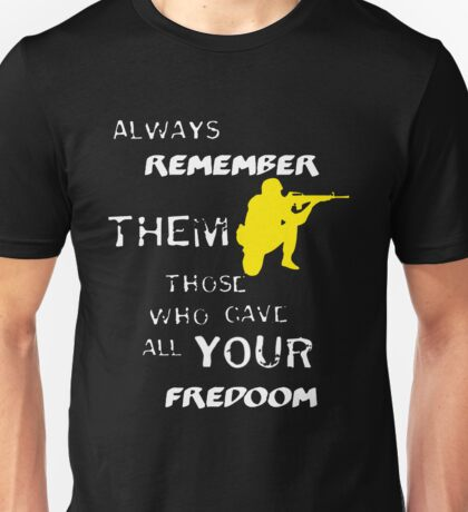 Remember Them Who Save Your Freedom Unisex T-Shirt