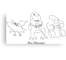 Poor Dinosaurs Canvas Print