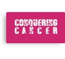 CONQUERING CANCER Canvas Print