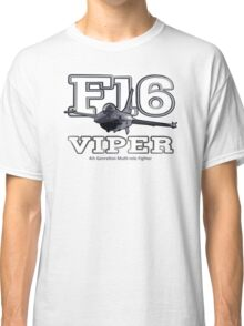 F16 fighter the Viper Classic T-Shirt