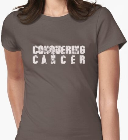 CONQUERING CANCER Womens Fitted T-Shirt
