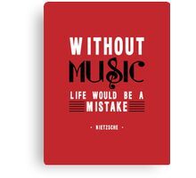 Without Music Quote Art Canvas Print