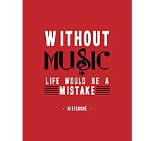 Without Music Quote Art Photographic Print