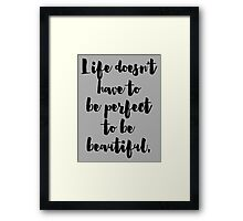 Beautiful Life Quote Framed Print