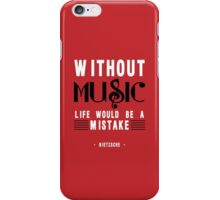 Without Music Quote Art iPhone Case/Skin