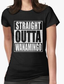 Straight Outta Wanamingo Womens Fitted T-Shirt