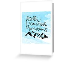 Faith Can Move Mountains Greeting Card