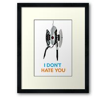 Portal Turret - I Don't Hate You Framed Print