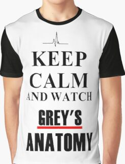 Keep calm and watch Grey's Anatomy Graphic T-Shirt