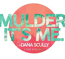 Mulder, It's Me by subject13fringe