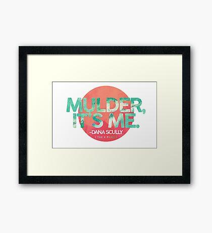 Mulder, It's Me Framed Print