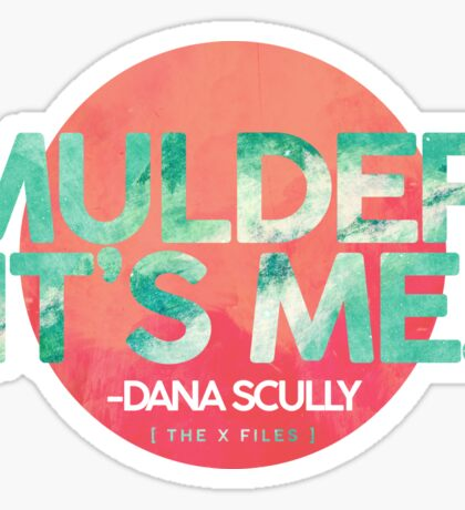 Mulder, It's Me Sticker