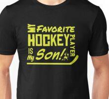 My Favorite Hockey Player Is My son Unisex T-Shirt