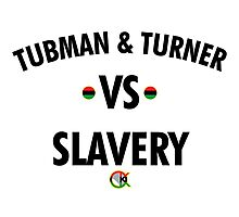 TUBMAN & TURNER VS. SLAVERY Photographic Print