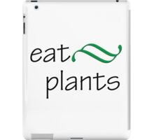 """eat plants"" typography iPad Case/Skin"
