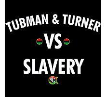 TUBMAN & TURNER VS. SLAVERY 2 Photographic Print
