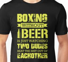 Boxing Without Beer Unisex T-Shirt