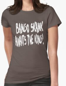 Bango Skank Awaits The King (white variant) T-Shirt