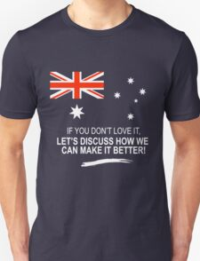 'If you don't love it, let's discuss how we can make it better!' T-Shirt