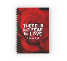 There is no fear in love Spiral Notebook
