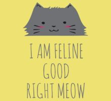 I am feline good right meow #2 Kids Tee