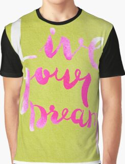 Live your dream Graphic T-Shirt