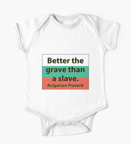 Better The Grave Than A Slave - Bulgarian Proverb One Piece - Short Sleeve