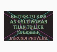 Better To Kiss An Ugly Woman - Burundi Proverb One Piece - Short Sleeve
