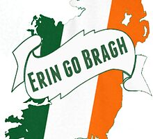 ERIN GO BRAGH by HotTShirts