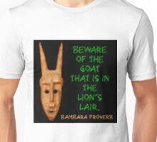 Beware Of The Goat - Bambara Proverb Unisex T-Shirt