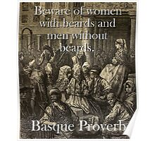Beware Of Women With Beards - Basque Proverb Poster