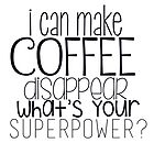 Coffee superpower by liilliith