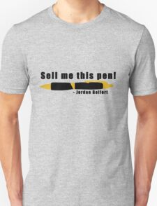 Sell me this Pen Unisex T-Shirt