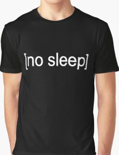 No Sleep Text Graphic T-Shirt