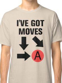 I've got moves Classic T-Shirt
