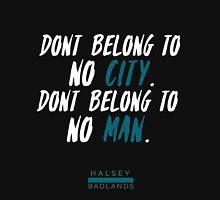 HALSEY - Don't belong to no city. Don't belong to no man. T-Shirt