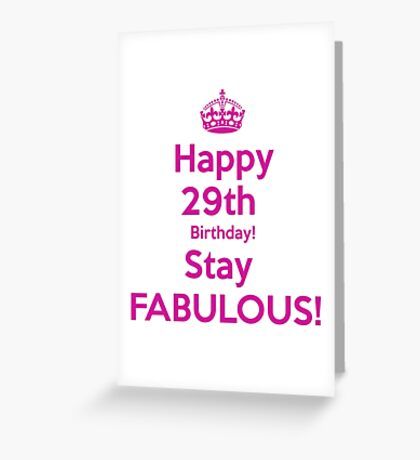 Happy 29th Birthday Saty Fabulous! Greeting Card