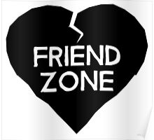 Friend Zone Valentines Day Heart Poster