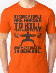 Strong People Are Harder To Kill T-Shirt
