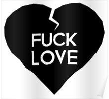 Fuck Love Anti-Valentine's Day Heart Poster