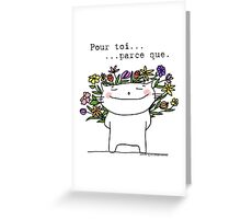 Pour toi... parce que. / Ooh la la ! (French doodles) Greeting Card
