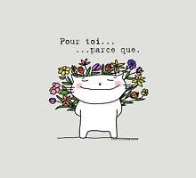 Pour toi... parce que. / Ooh la la ! (French doodles) Unisex T-Shirt