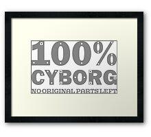 100% Cyborg Framed Print