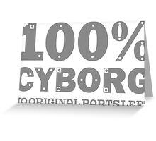 100% Cyborg Greeting Card