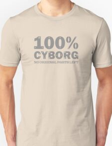 100% Cyborg T-Shirt