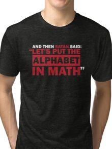 Alphabet in Math Tri-blend T-Shirt
