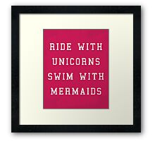 Ride With Unicorns Quote Framed Print
