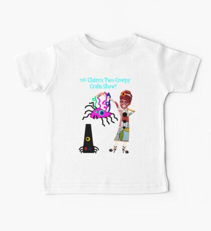 The Claire's Two Creepy Crabs Show! Baby Tee