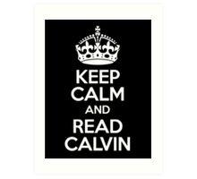 Keep Calm & Read Calvin (white on black) Art Print