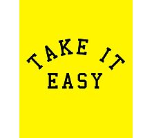 Take It Easy Quote Photographic Print